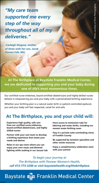 At the Birthplace at Baystate Franklin Medical Center, We are Dedicated to Supporting You and Your Baby During One of Life's Most Momentous Times.